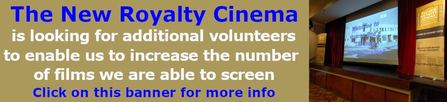 The New Royalty - new Volunteers more screenings